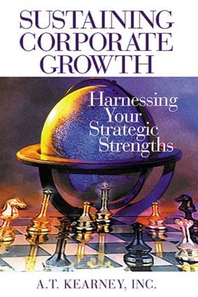 Sustaining Corporate Growth: Harnessing Your Strategic Strengths, 1st Edition (Paperback) book cover