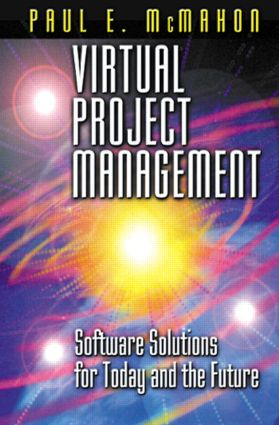Virtual Project Management: Software Solutions for Today and the Future, 1st Edition (Hardback) book cover