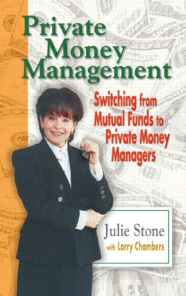 Private Money Management: Switching from Mutual Funds to Private Money Managers, 1st Edition (Hardback) book cover