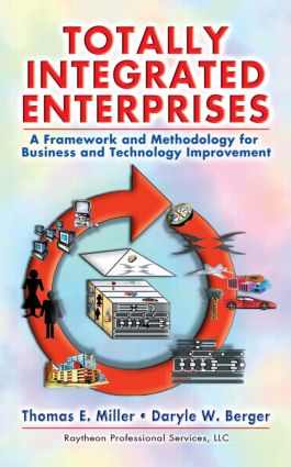 Totally Integrated Enterprises: A Framework and Methodology for Business and Technology Improvement, 1st Edition (Hardback) book cover