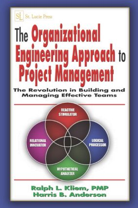 The Organizational Engineering Approach to Project Management: The Revolution in Building and Managing Effective Teams, 1st Edition (Hardback) book cover