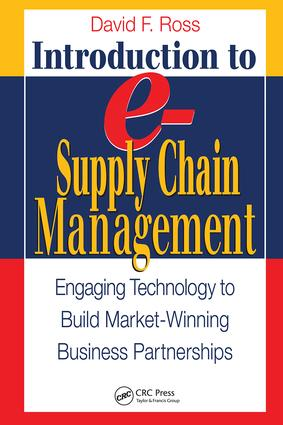 Introduction to e-Supply Chain Management: Engaging Technology to Build Market-Winning Business Partnerships, 1st Edition (Hardback) book cover