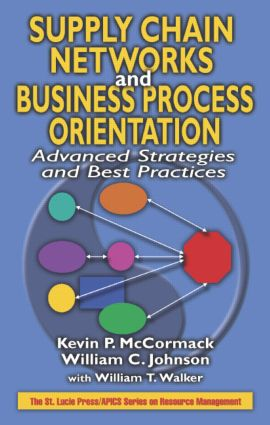 Supply Chain Networks and Business Process Orientation: Advanced Strategies and Best Practices, 1st Edition (Hardback) book cover