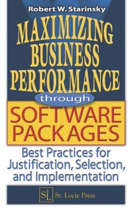 Maximizing Business Performance through Software Packages: Best Practices for Justification, Selection, and Implementation, 1st Edition (Hardback) book cover