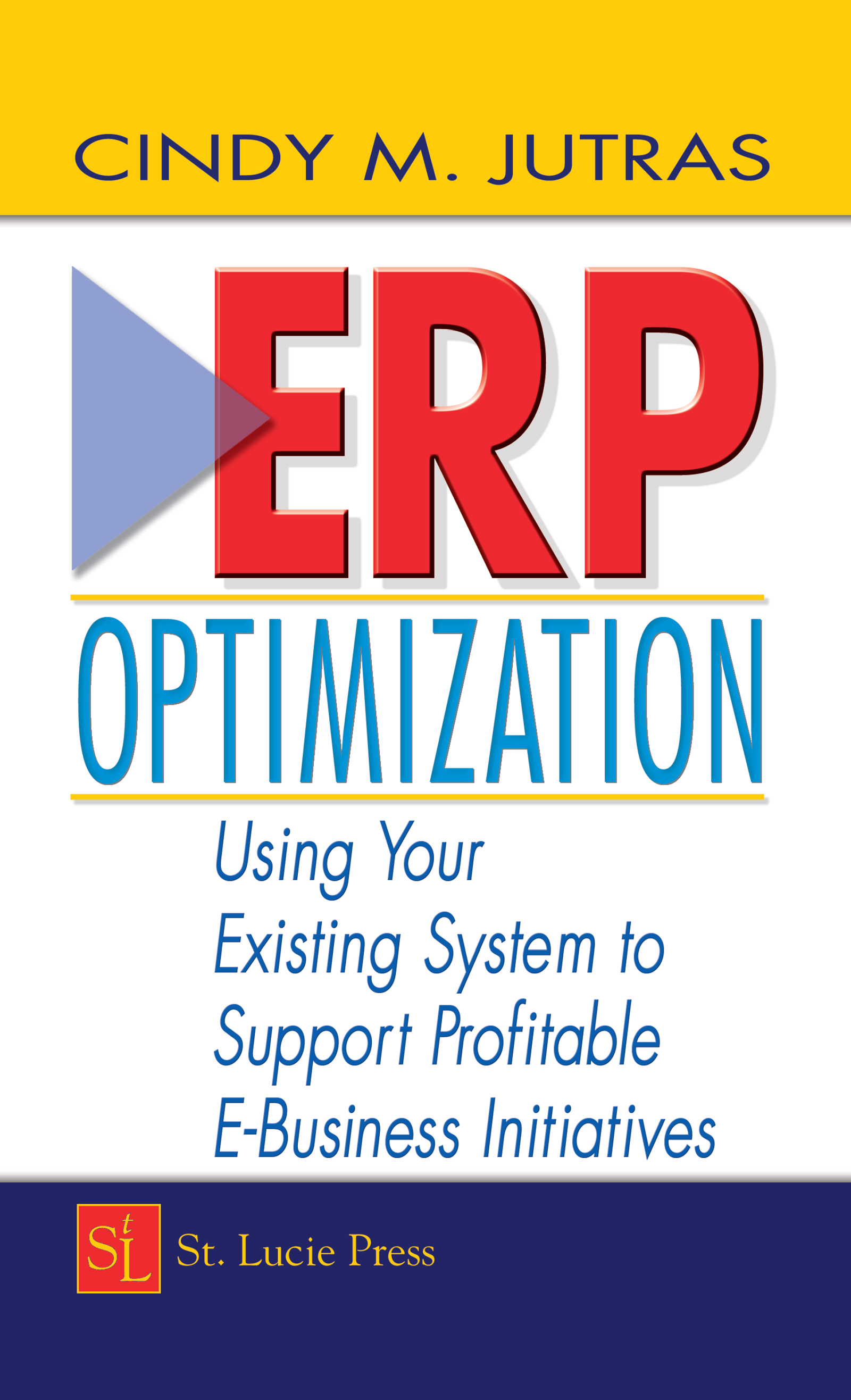 ERP Optimization: Using Your Existing System to Support Profitable E-Business Initiatives, 1st Edition (Hardback) book cover
