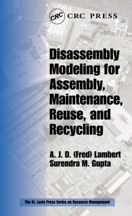 Disassembly Modeling for Assembly, Maintenance, Reuse and Recycling: 1st Edition (Hardback) book cover