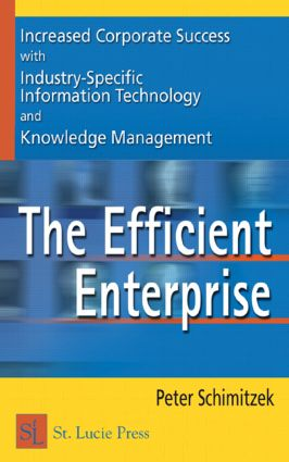 The Efficient Enterprise: Increased Corporate Success with Industry-Specific Information Technology and Knowledge Management, 1st Edition (Hardback) book cover