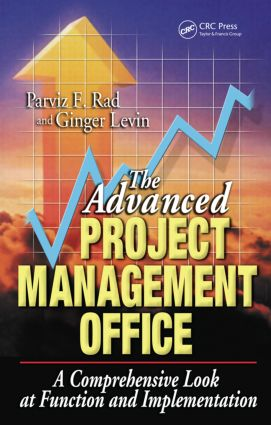 The Advanced Project Management Office: A Comprehensive Look at Function and Implementation, 1st Edition (Hardback) book cover
