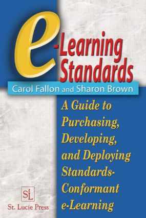 e-Learning Standards: A Guide to Purchasing, Developing, and Deploying Standards-Conformant E-Learning, 1st Edition (Hardback) book cover