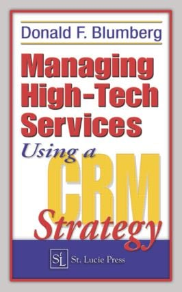 Managing High-Tech Services Using a CRM Strategy: 1st Edition (Hardback) book cover