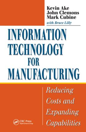 Information Technology for Manufacturing: Reducing Costs and Expanding Capabilities, 1st Edition (Hardback) book cover