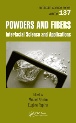 Powders and Fibers: Interfacial Science and Applications, 1st Edition (Hardback) book cover