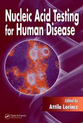 Nucleic Acid Testing for Human Disease: 1st Edition (Hardback) book cover