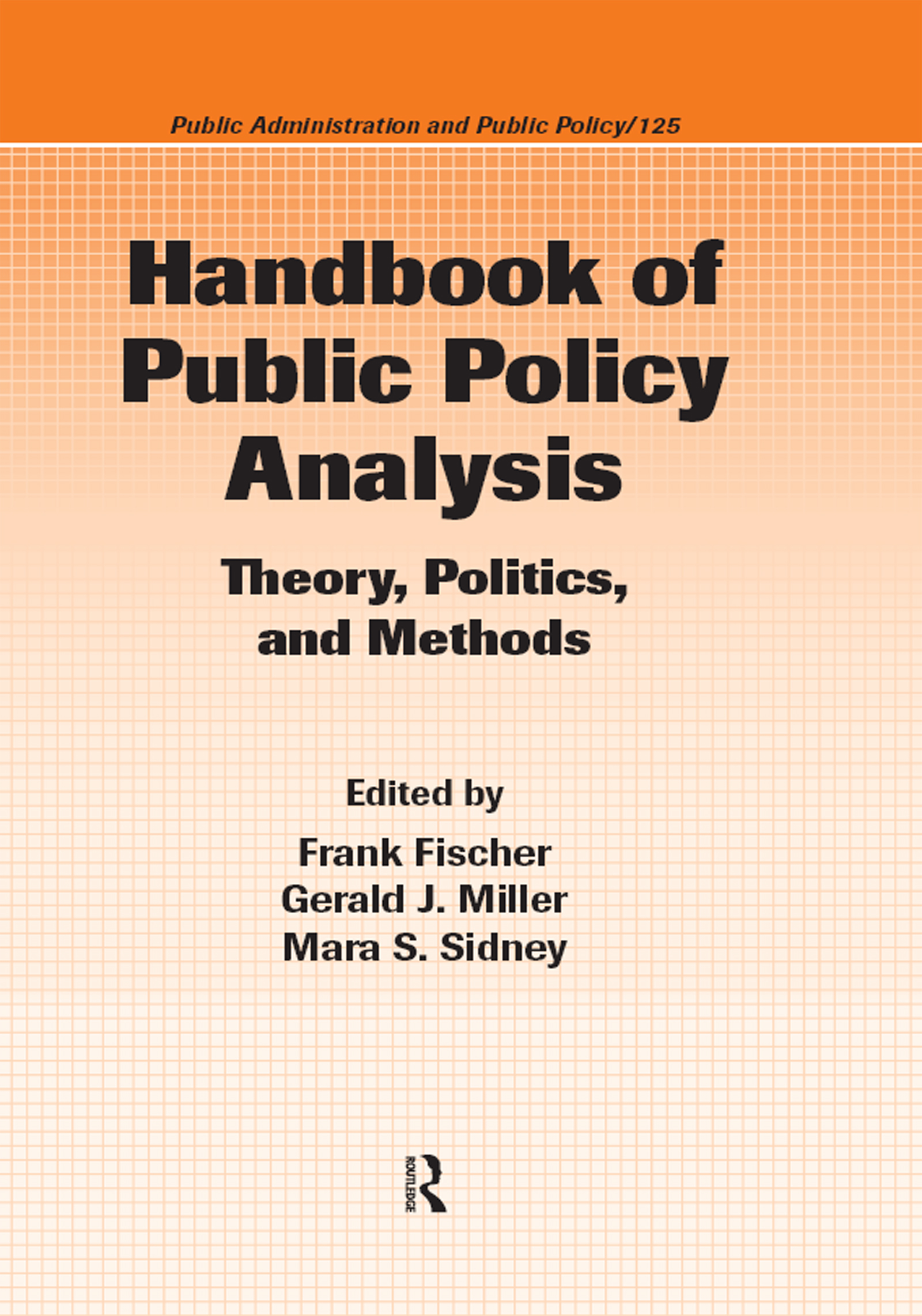 Handbook of Public Policy Analysis: Theory, Politics, and Methods, 1st Edition (Hardback) book cover