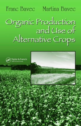 Organic Production and Use of Alternative Crops book cover