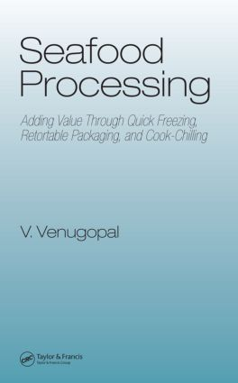 Seafood Processing: Adding Value Through Quick Freezing, Retortable Packaging and Cook-Chilling book cover