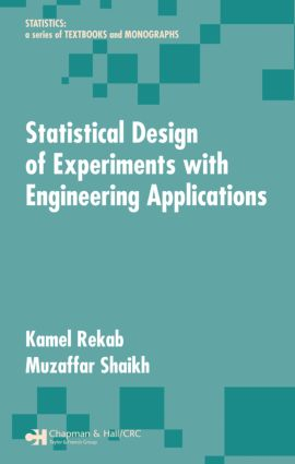 Statistical Design of Experiments with Engineering Applications: 1st Edition (Hardback) book cover