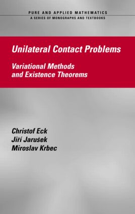 Unilateral Contact Problems: Variational Methods and Existence Theorems, 1st Edition (Hardback) book cover