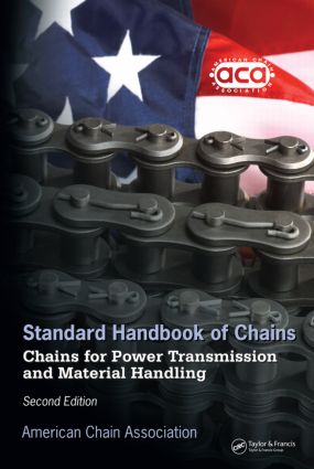 Standard Handbook of Chains: Chains for Power Transmission and Material Handling, Second Edition, 2nd Edition (Hardback) book cover