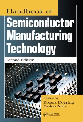 Handbook of Semiconductor Manufacturing Technology: 2nd Edition (Hardback) book cover
