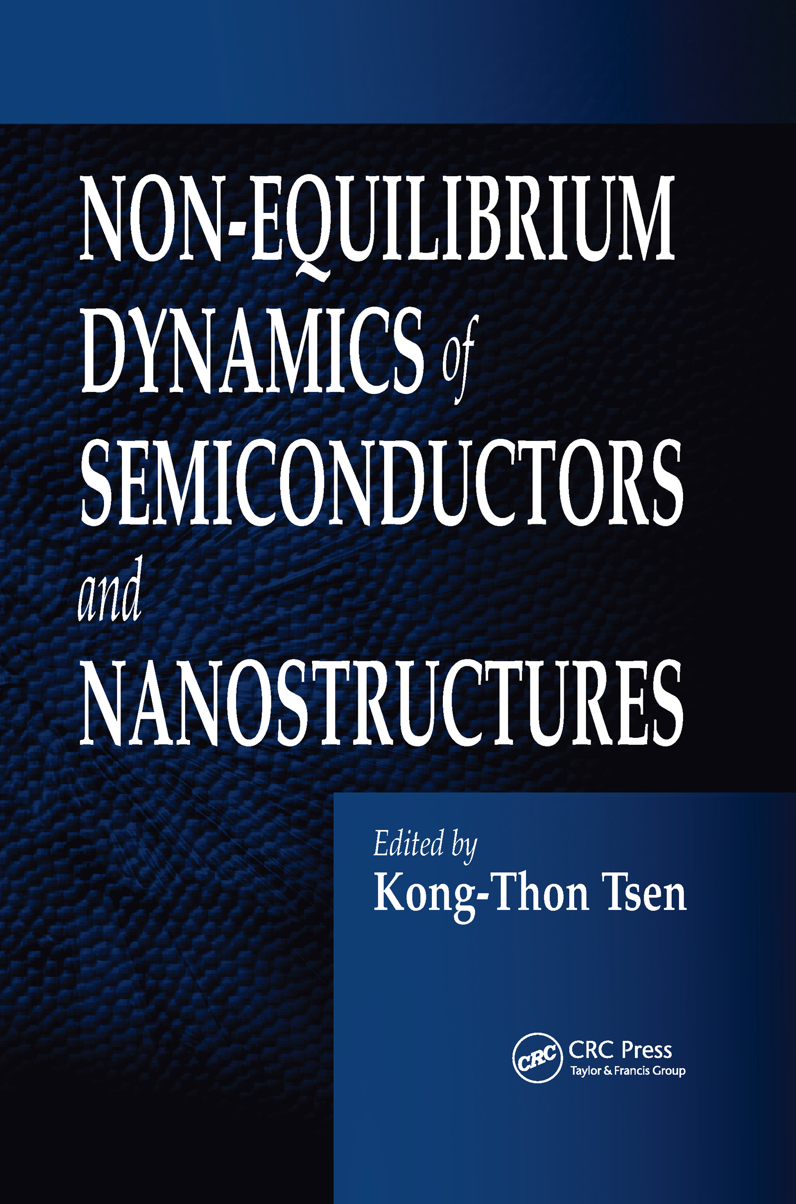 Non-Equilibrium Dynamics of Semiconductors and Nanostructures: 1st Edition (Hardback) book cover