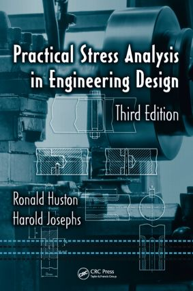 Practical Stress Analysis in Engineering Design, Third Edition book cover