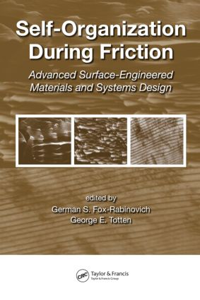 Self-Organization During Friction: Advanced Surface-Engineered Materials and Systems Design book cover