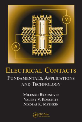 Electrical Contacts: Fundamentals, Applications and Technology, 1st Edition (Hardback) book cover