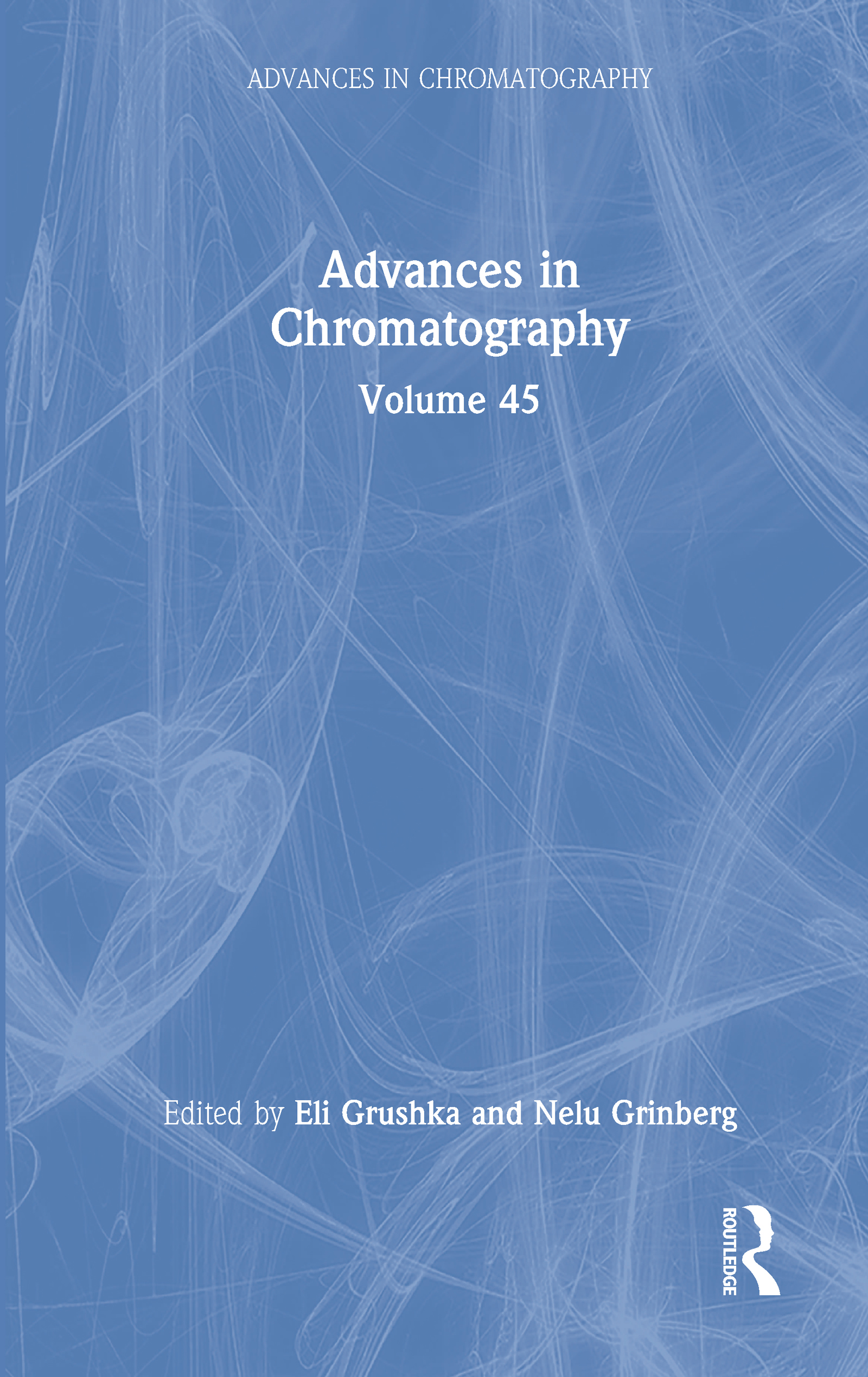 Advances in Chromatography: Volume 45 book cover
