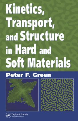 Kinetics, Transport, and Structure in Hard and Soft Materials: 1st Edition (Hardback) book cover