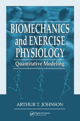 Biomechanics and Exercise Physiology: Quantitative Modeling, 1st Edition (Hardback) book cover