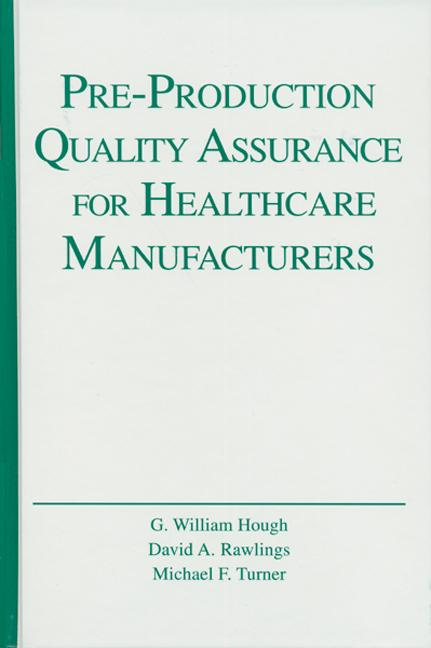 Pre-Production Quality Assurance for Healthcare Manufacturers: 1st Edition (Hardback) book cover