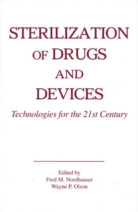 Sterilization of Drugs and Devices: Technologies for the 21st Century, 1st Edition (Hardback) book cover