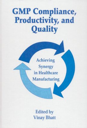 GMP Compliance, Productivity, and Quality: Achieving Synergy in Healthcare Manufacturing, 1st Edition (Hardback) book cover