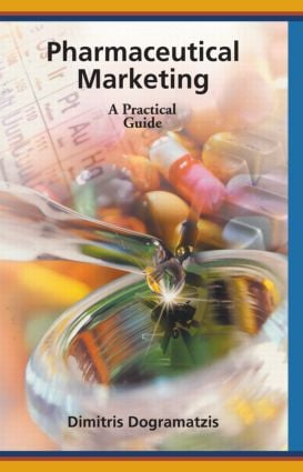 Pharmaceutical Marketing: A Practical Guide, 1st Edition (Hardback) book cover