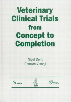 Veterinary Clinical Trials From Concept to Completion: 1st Edition (Hardback) book cover
