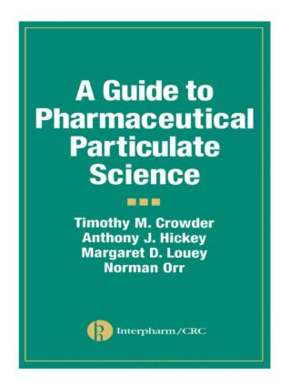 A Guide to Pharmaceutical Particulate Science: 1st Edition (Hardback) book cover