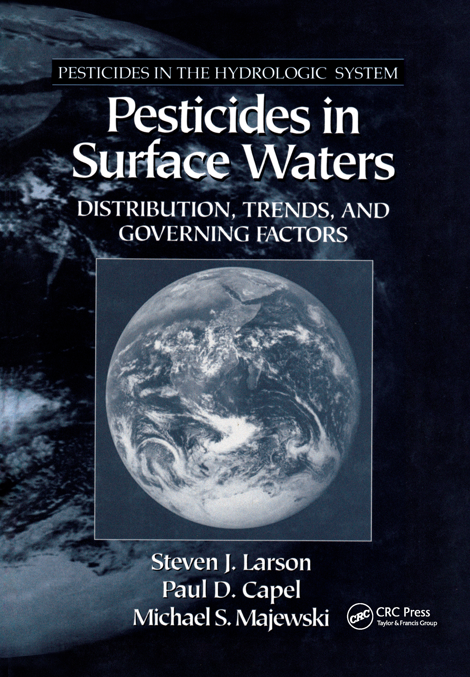 Pesticides in Surface Waters: Distribution, Trends, and Governing Factors, 1st Edition (Hardback) book cover