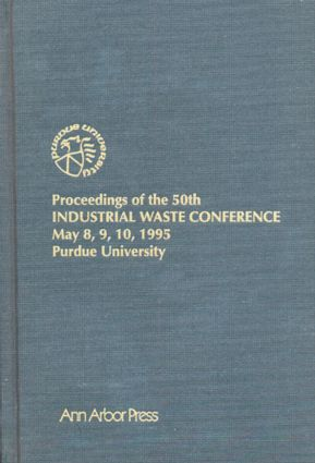 Proceedings of the 50th Industrial Waste Conference May 8, 9, 10, 1995: 1st Edition (Hardback) book cover