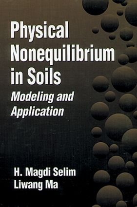 Physical Nonequilibrium in Soils: Modeling and Application, 1st Edition (Hardback) book cover