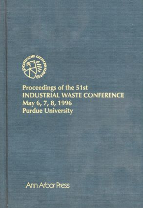 Proceedings of the 51st Purdue Industrial Waste Conference1996 Conference: 1st Edition (Hardback) book cover