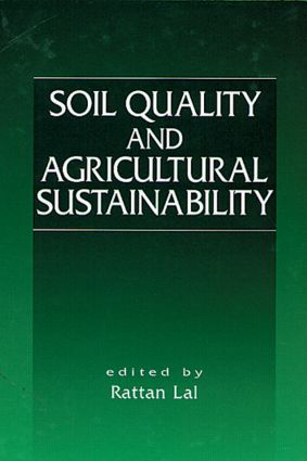 Soil Quality and Agricultural Sustainability: 1st Edition (Hardback) book cover