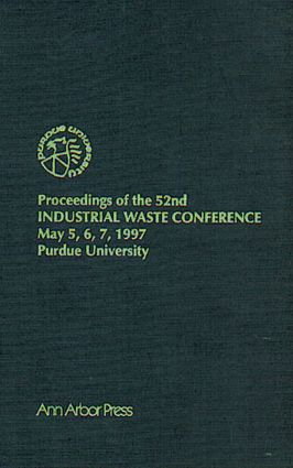Proceedings of the 52nd Purdue Industrial Waste Conference1997 Conference: 1st Edition (Hardback) book cover