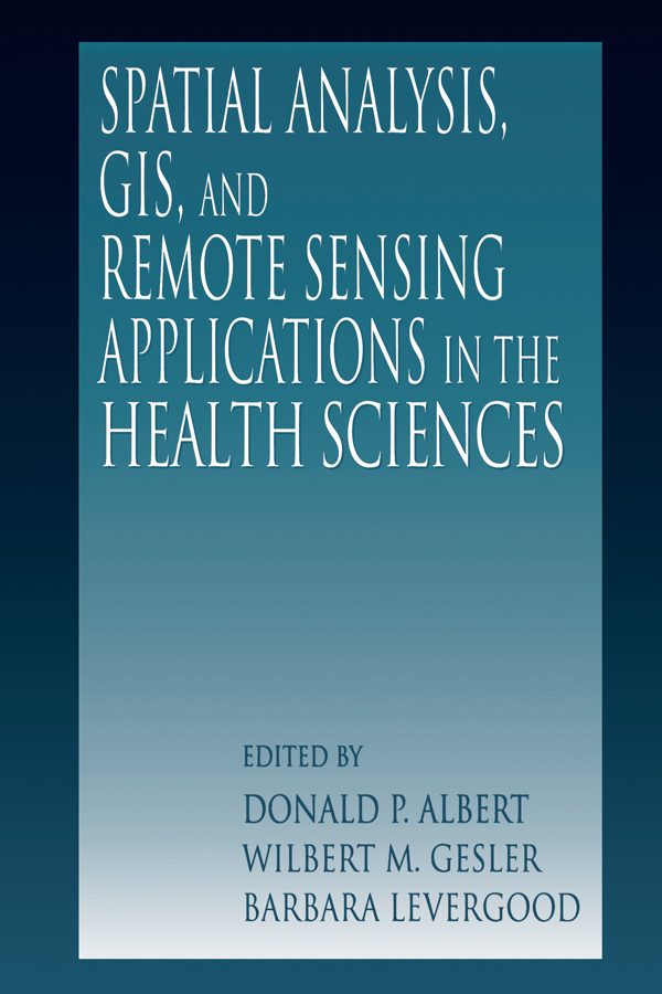 Spatial Analysis, GIS and Remote Sensing: Applications in the Health Sciences, 1st Edition (Hardback) book cover