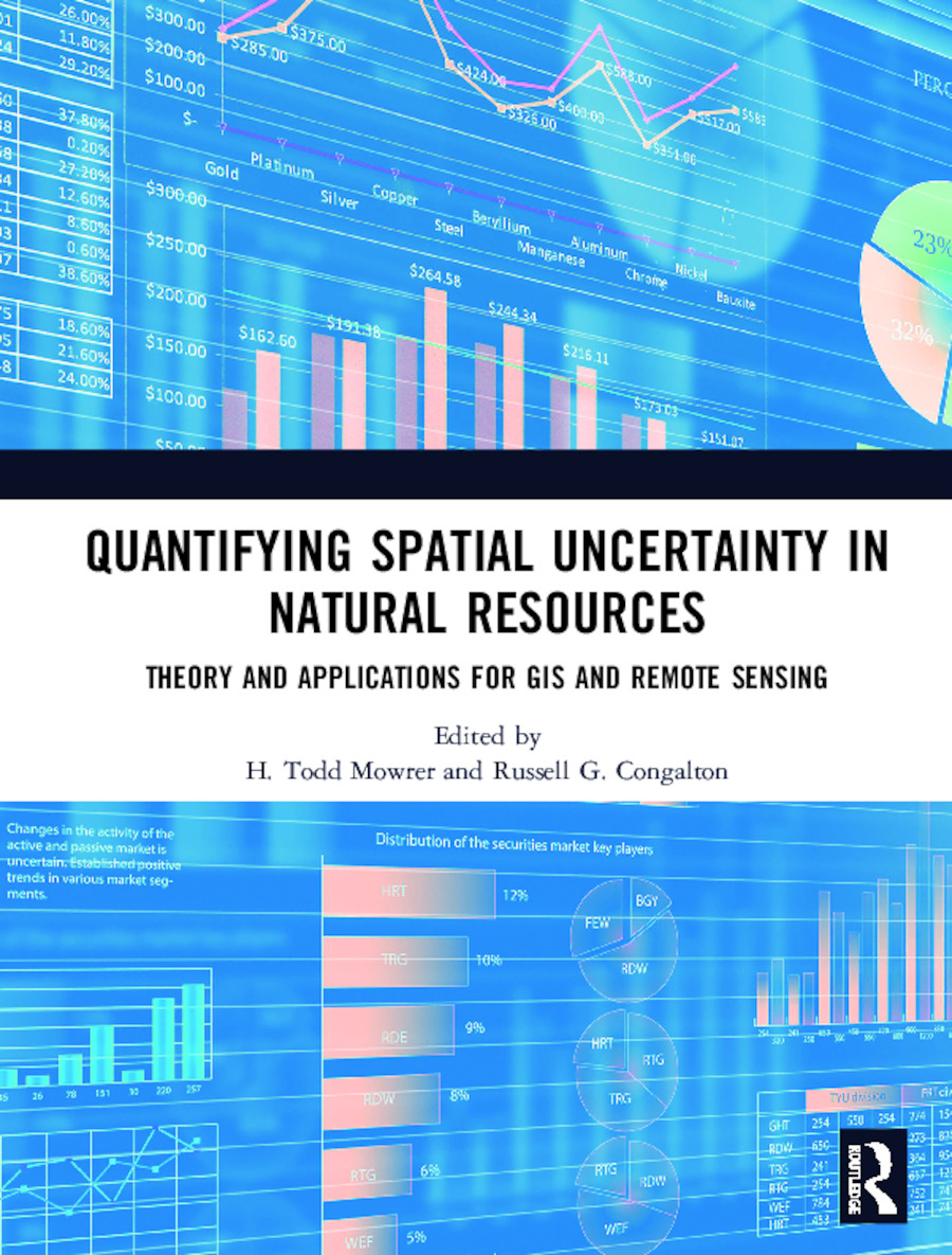 Quantifying Spatial Uncertainty in Natural Resources: Theory and Applications for GIS and Remote Sensing, 1st Edition (Hardback) book cover