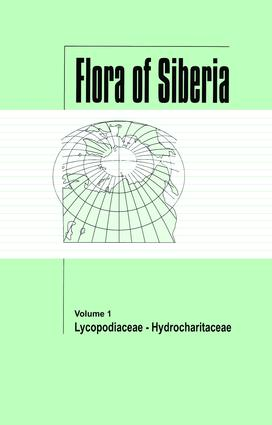 Flora of Siberia, Vol. 1: Lycopodiaceae - Hydrocharitaceae, 1st Edition (Hardback) book cover