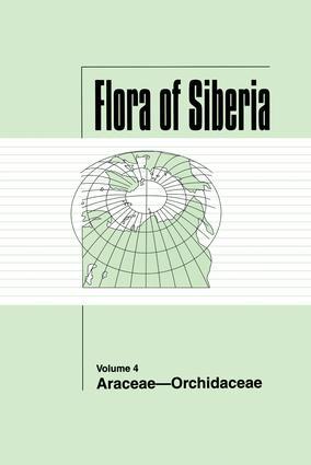 Flora of Siberia, Vol. 4: Araceae-Orchidaceae, 1st Edition (Hardback) book cover