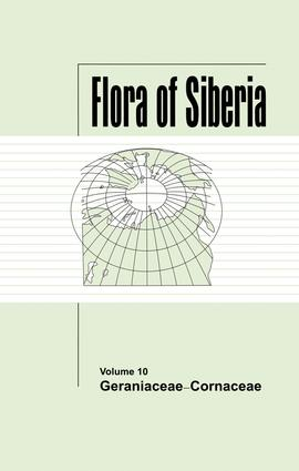 Flora of Siberia, Vol. 10: Geraniaceae-Cornaceae, 1st Edition (Hardback) book cover