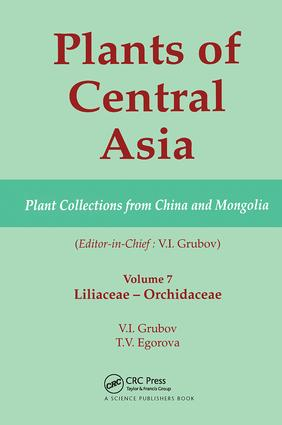 Plants of Central Asia - Plant Collection from China and Mongolia, Vol. 7: Liliaceae to Orchidaceae, 1st Edition (Hardback) book cover