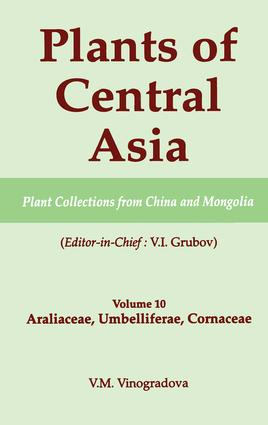 Plants of Central Asia - Plant Collection from China and Mongolia, Vol. 10: Araliaceae, Umbelliferae, Cornaceae book cover